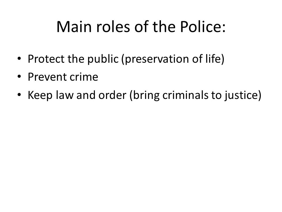 Main roles of the Police: