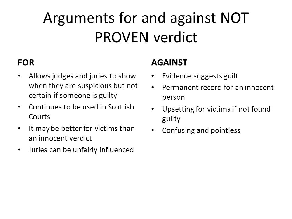 Arguments for and against NOT PROVEN verdict