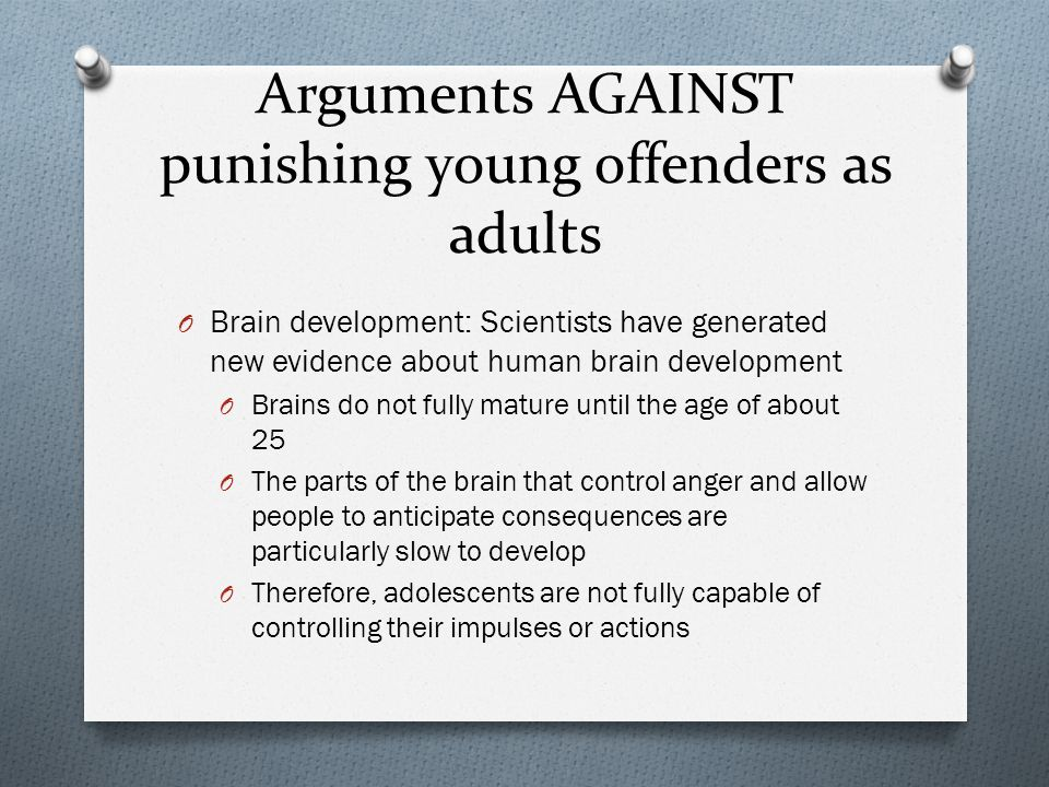Arguments AGAINST punishing young offenders as adults