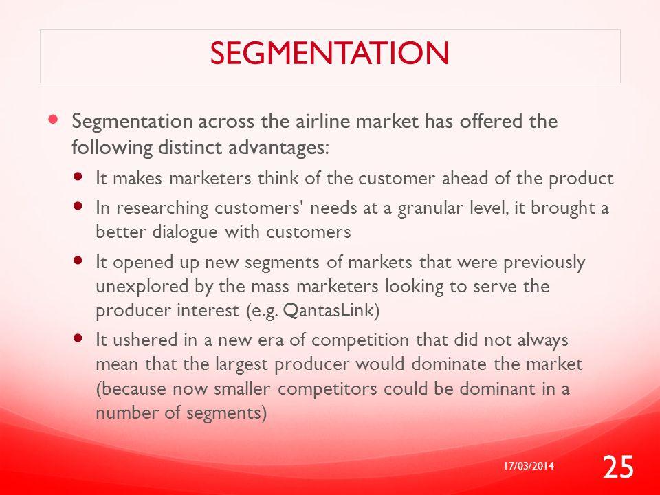 segmentation Segmentation across the airline market has offered the following distinct advantages: