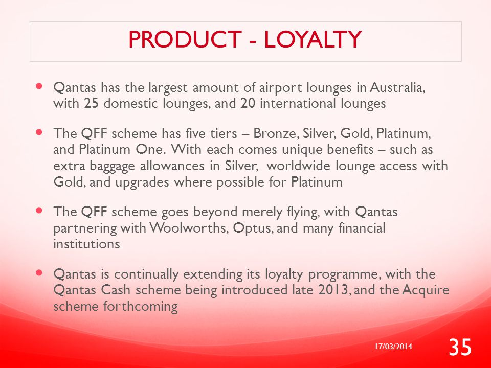 Product - Loyalty Qantas has the largest amount of airport lounges in Australia, with 25 domestic lounges, and 20 international lounges.