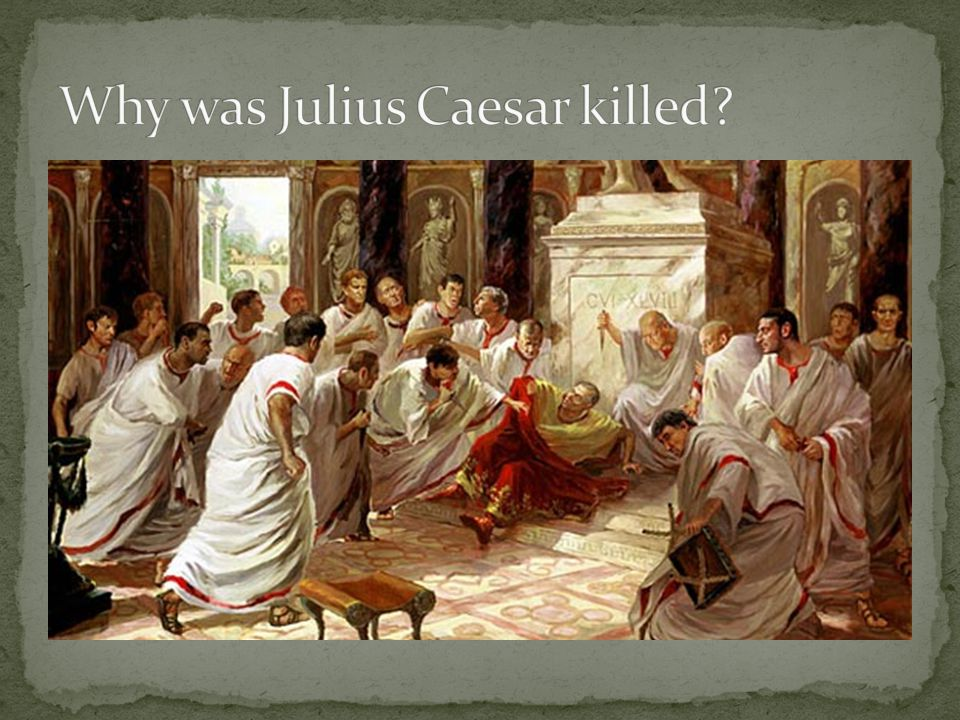 Why was Julius Caesar killed