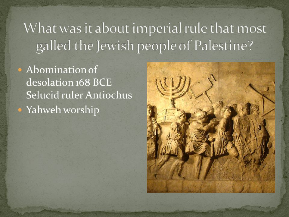 What was it about imperial rule that most galled the Jewish people of Palestine