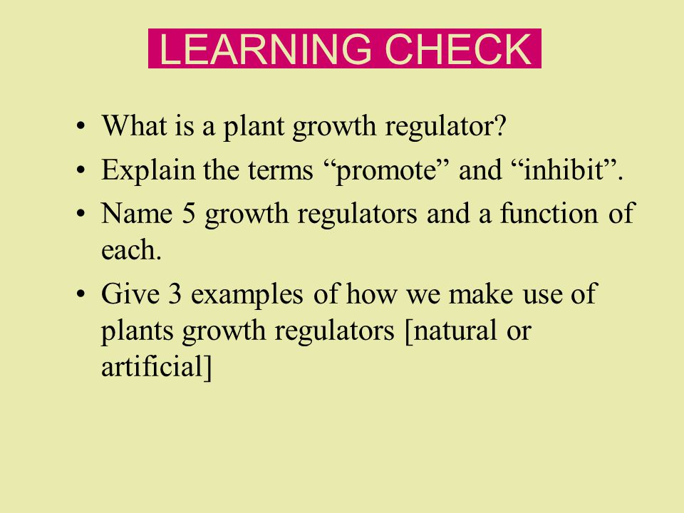LEARNING CHECK What is a plant growth regulator