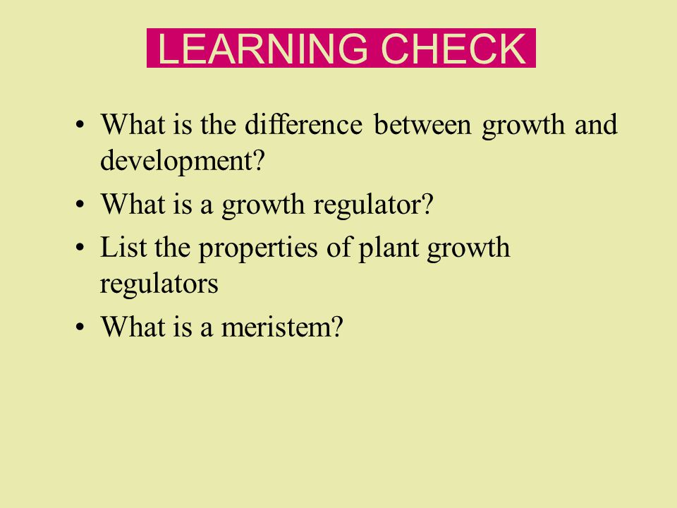 LEARNING CHECK What is the difference between growth and development