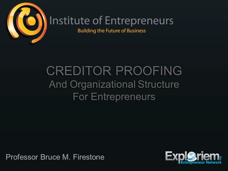 CREDITOR PROOFING Creditor Proofing And Organizational Structure