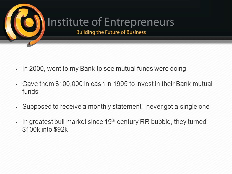 In 2000, went to my Bank to see mutual funds were doing