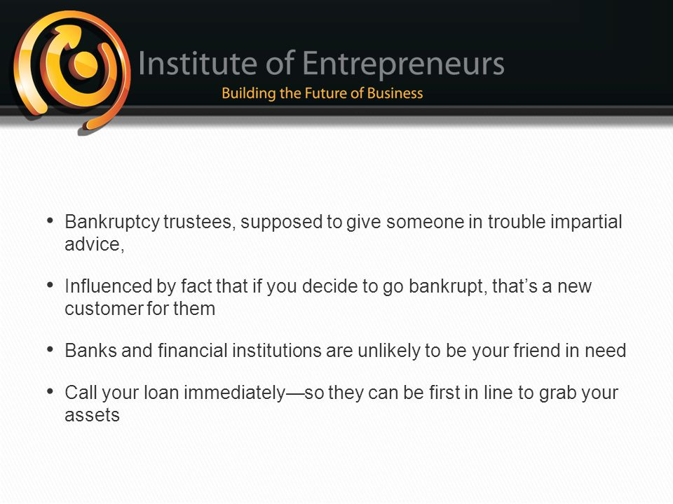 Bankruptcy trustees, supposed to give someone in trouble impartial advice,
