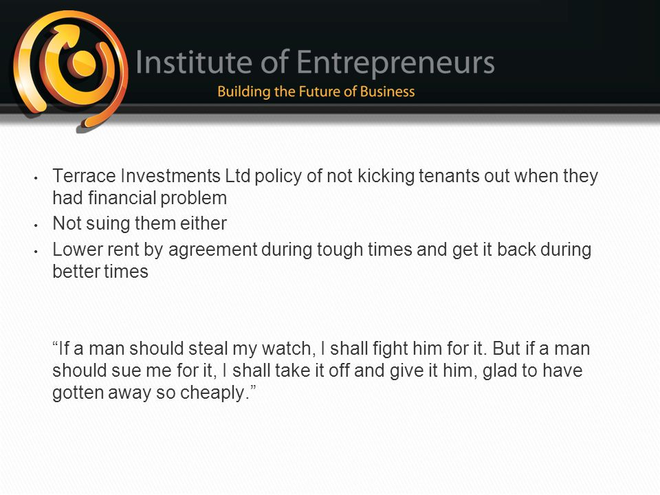 Terrace Investments Ltd policy of not kicking tenants out when they had financial problem