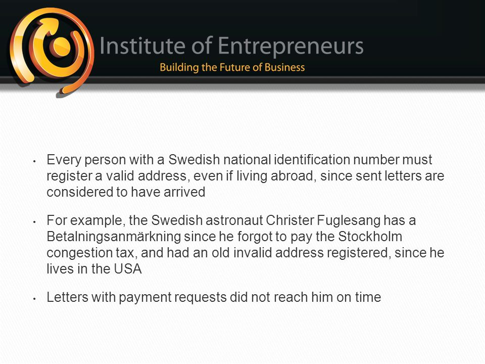 Every person with a Swedish national identification number must register a valid address, even if living abroad, since sent letters are considered to have arrived