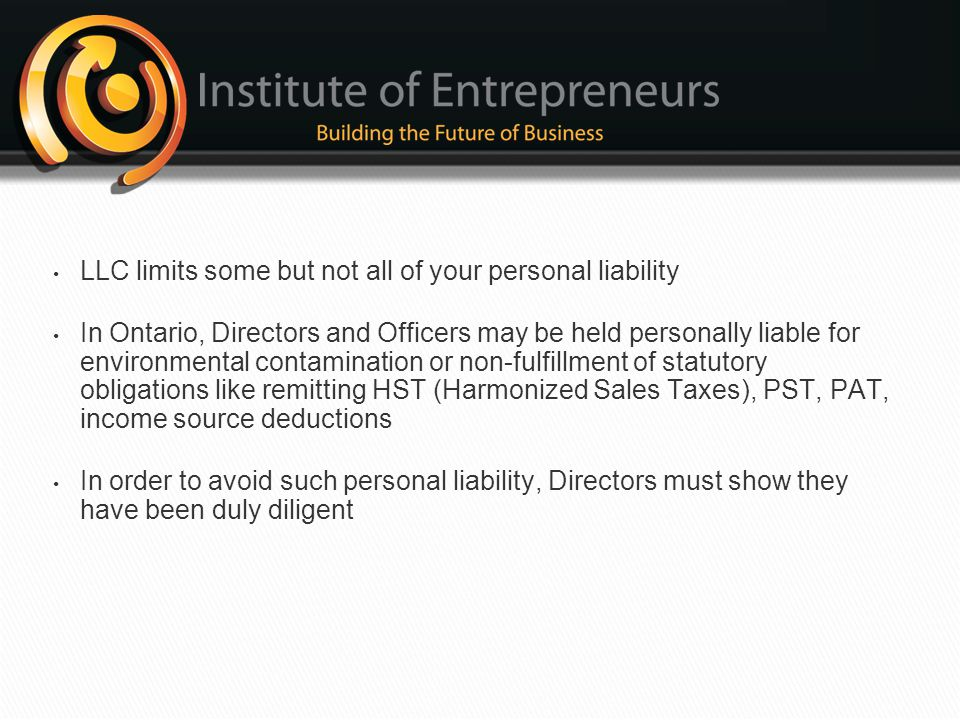 LLC limits some but not all of your personal liability