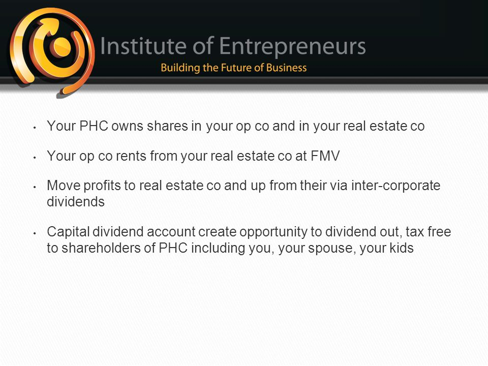 Your PHC owns shares in your op co and in your real estate co