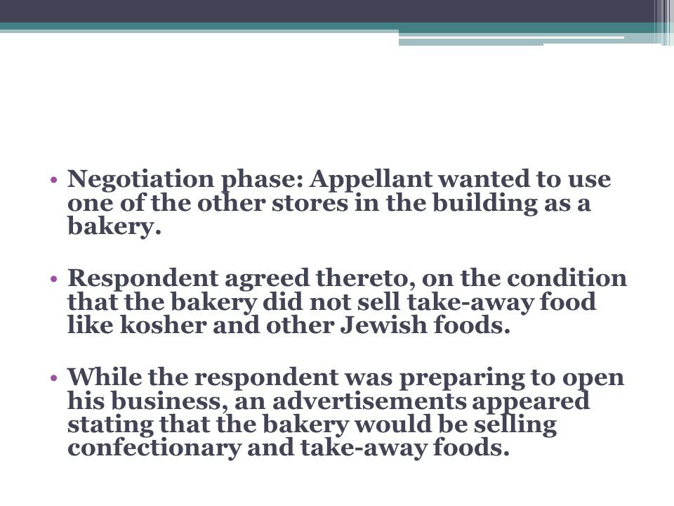 Negotiation phase: Appellant wanted to use one of the other stores in the building as a bakery.