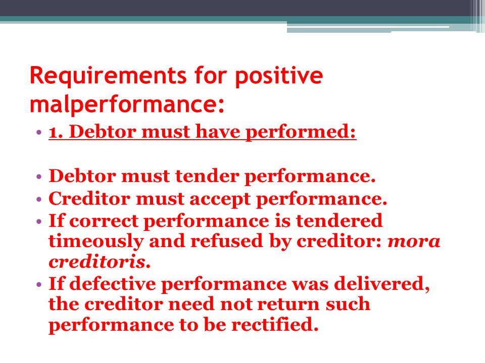 Requirements for positive malperformance: