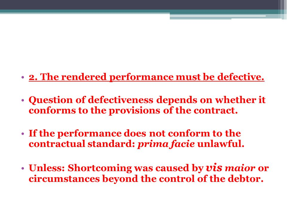 2. The rendered performance must be defective.