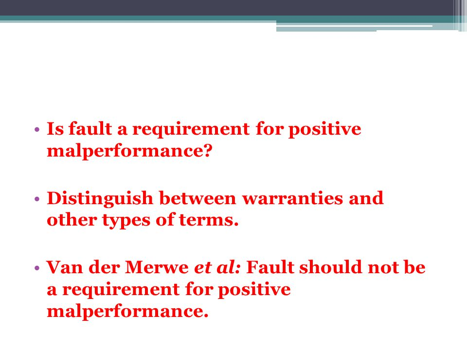 Is fault a requirement for positive malperformance