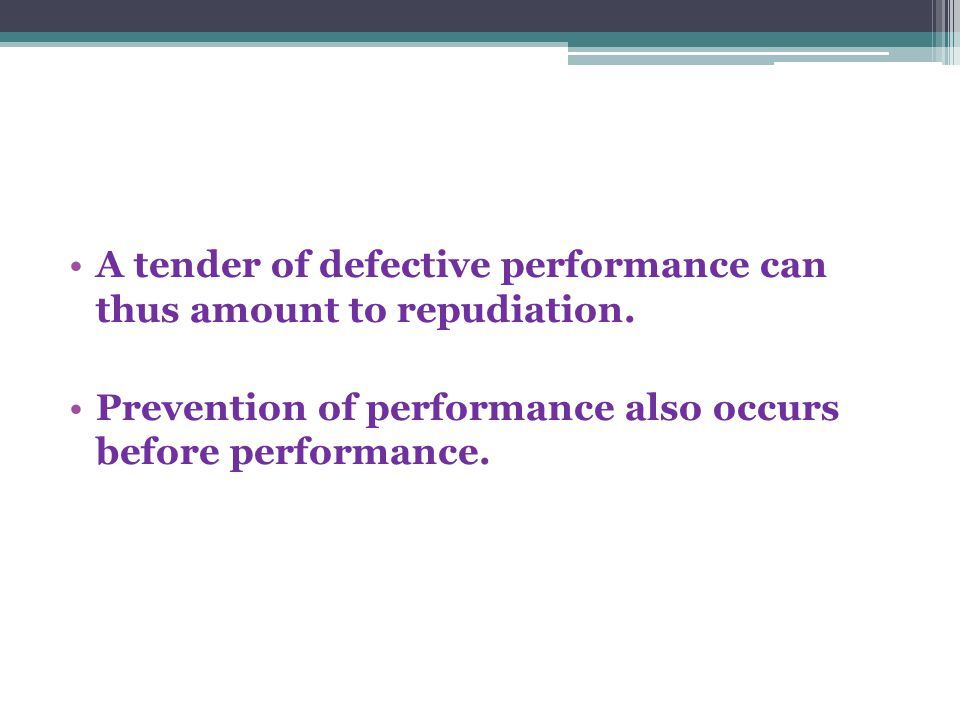 A tender of defective performance can thus amount to repudiation.