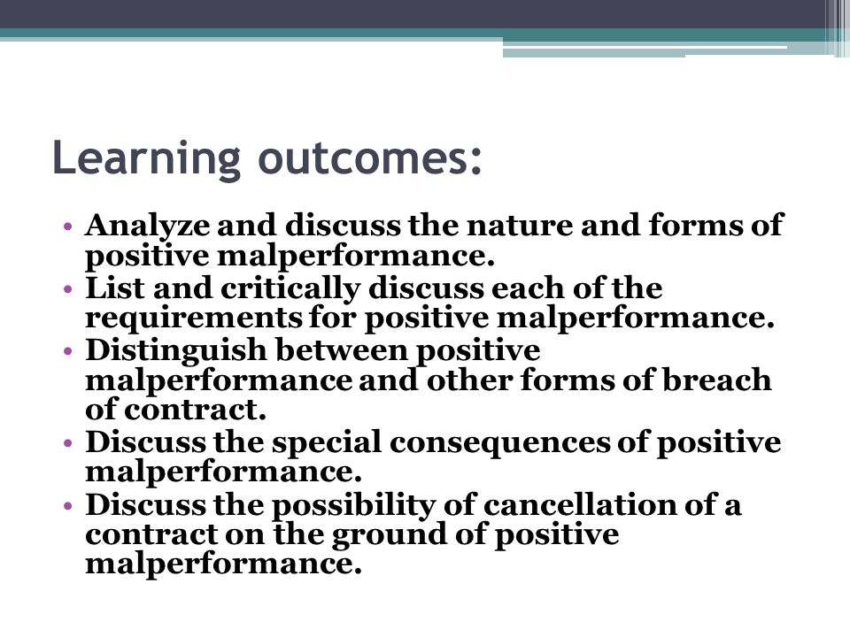 Learning outcomes: Analyze and discuss the nature and forms of positive malperformance.