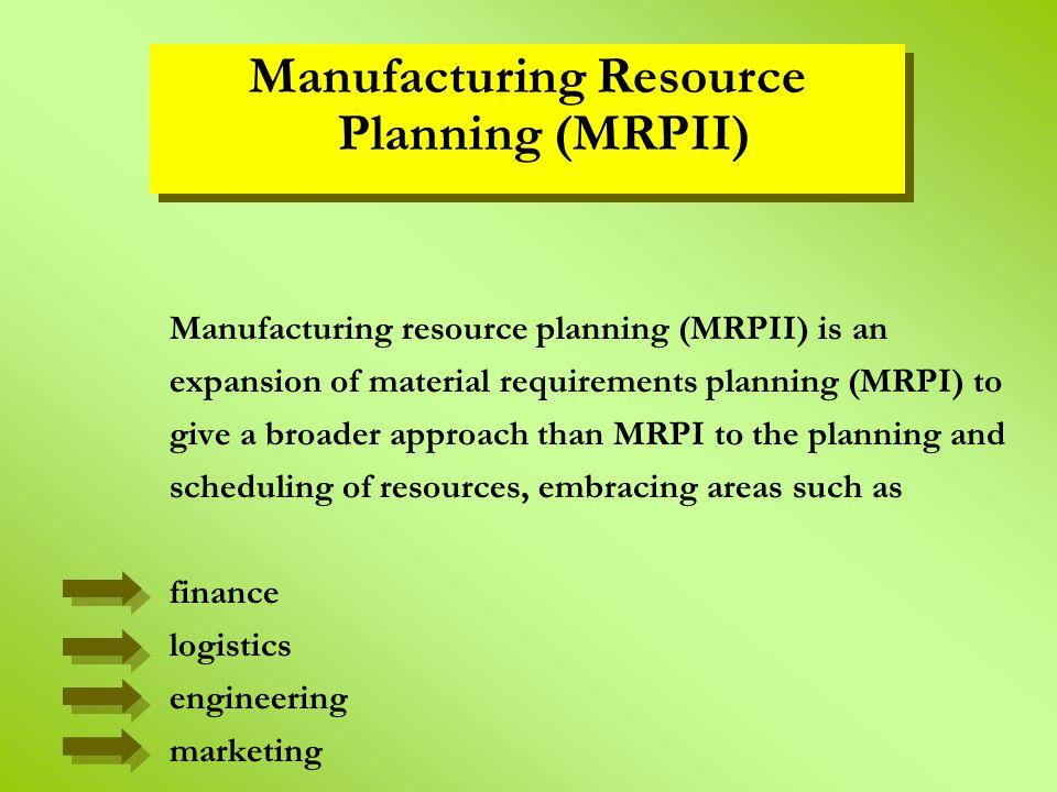 Manufacturing Resource Planning (MRPII)