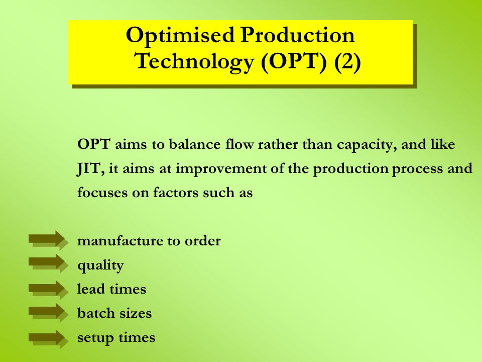 Optimised Production Technology (OPT) (2)