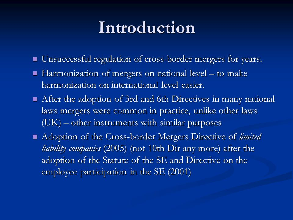Introduction Unsuccessful regulation of cross-border mergers for years.