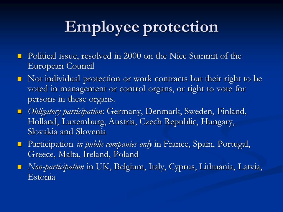Employee protection Political issue, resolved in 2000 on the Nice Summit of the European Council.