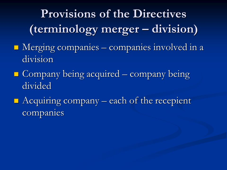 Provisions of the Directives (terminology merger – division)