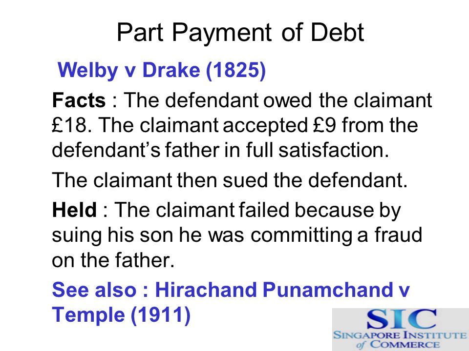 Part Payment of Debt Welby v Drake (1825)