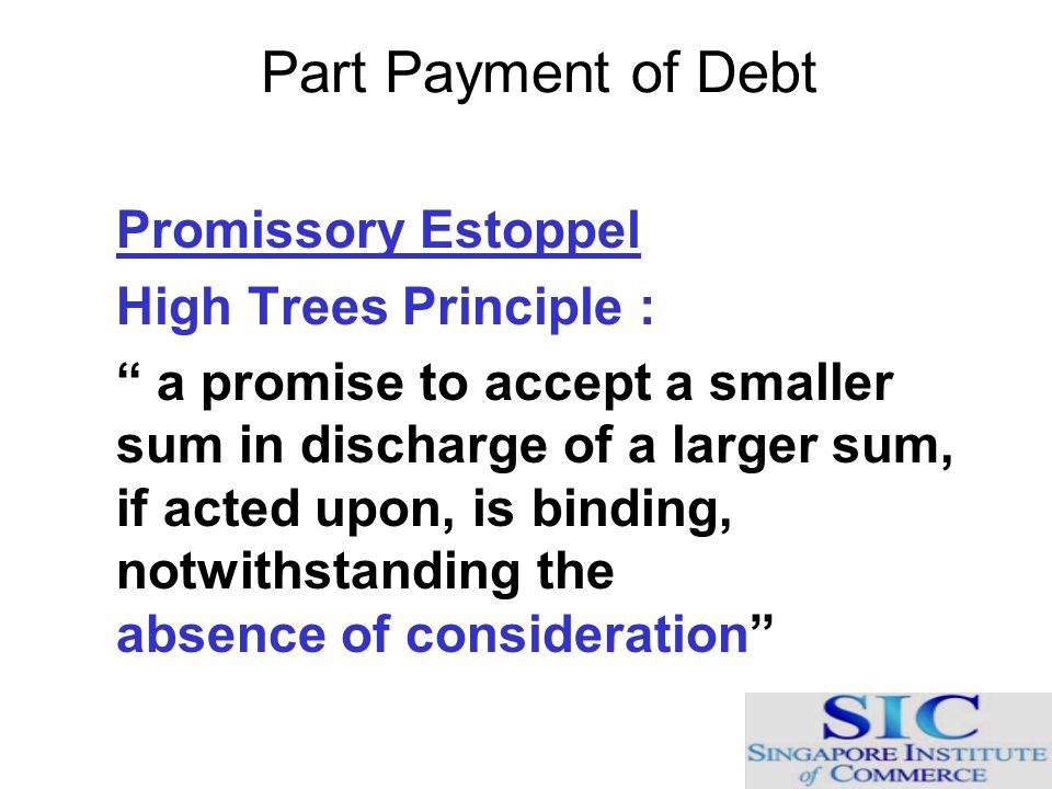Part Payment of Debt High Trees Principle :