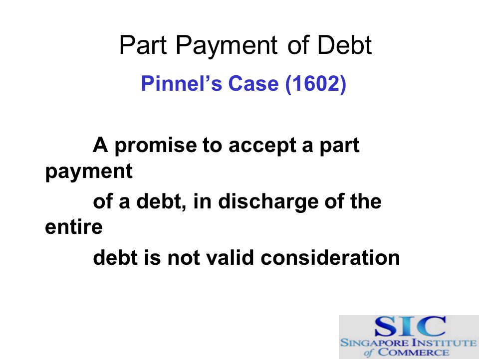 Part Payment of Debt Pinnel's Case (1602)