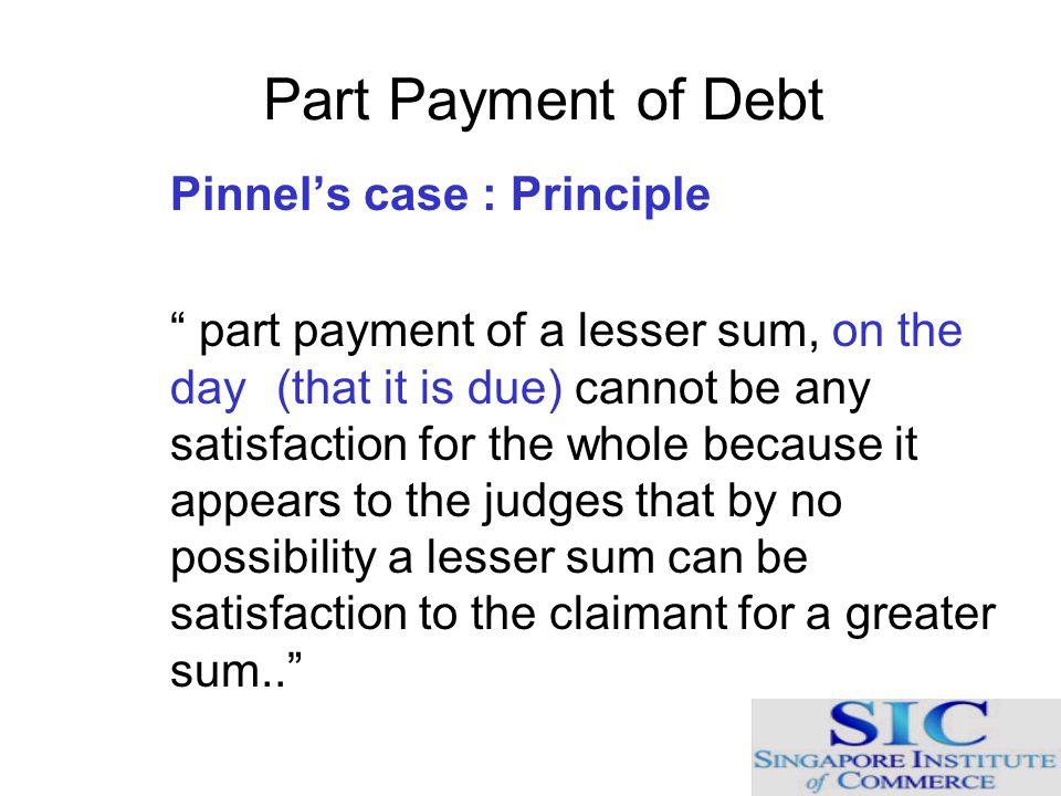 Part Payment of Debt Pinnel's case : Principle