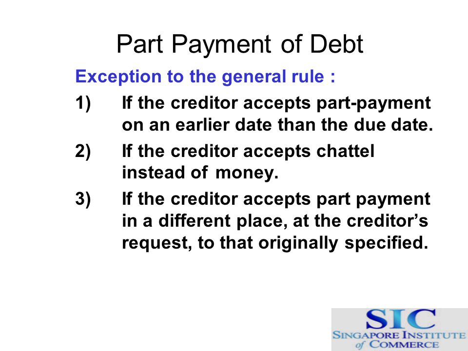Part Payment of Debt Exception to the general rule :