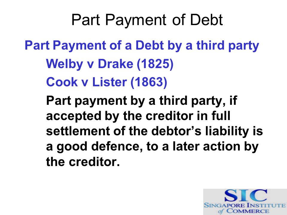 Part Payment of Debt Part Payment of a Debt by a third party