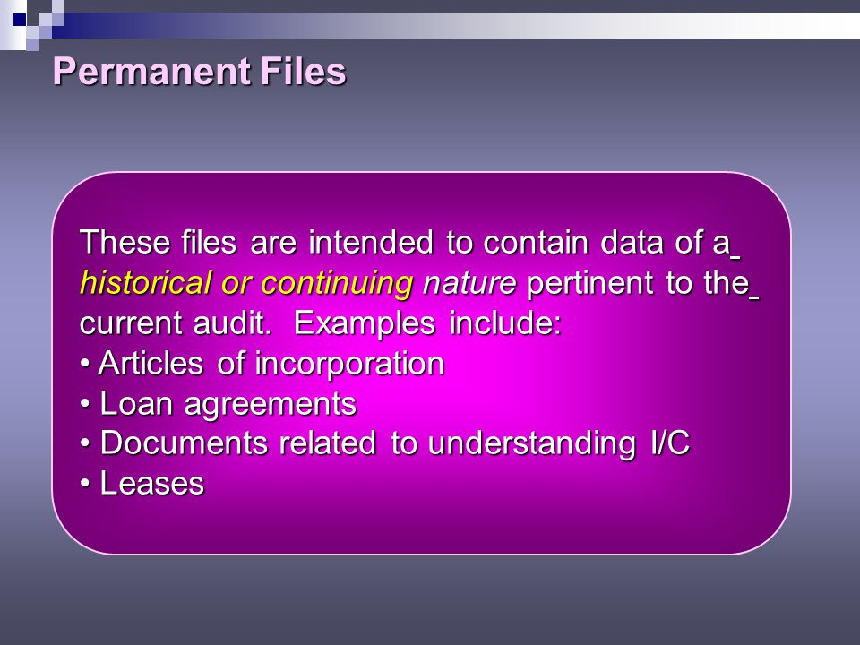 Permanent Files These files are intended to contain data of a
