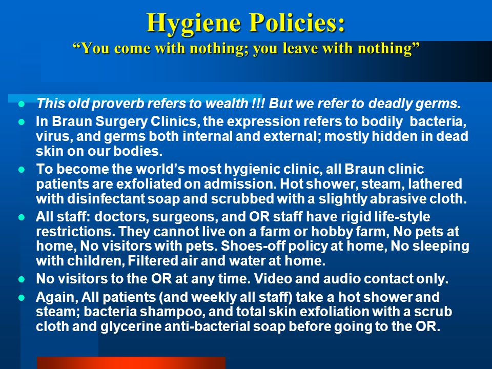Hygiene Policies: You come with nothing; you leave with nothing