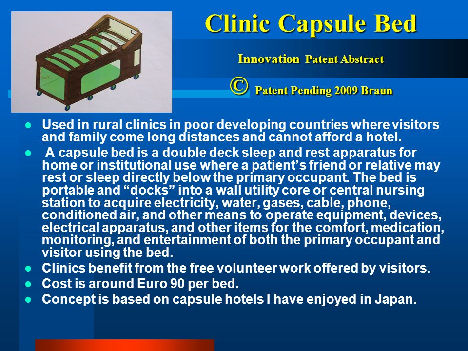 Clinic Capsule Bed Innovation Patent Abstract © Patent Pending 2009 Braun
