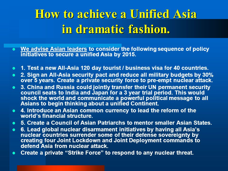 How to achieve a Unified Asia in dramatic fashion.