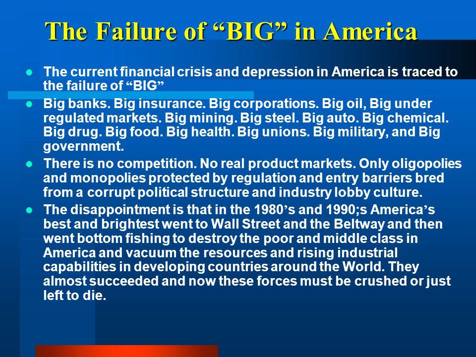The Failure of BIG in America