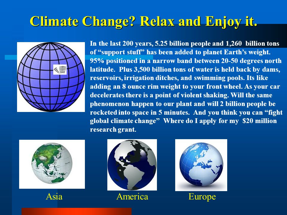 Climate Change Relax and Enjoy it.