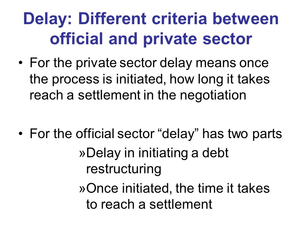 Delay: Different criteria between official and private sector