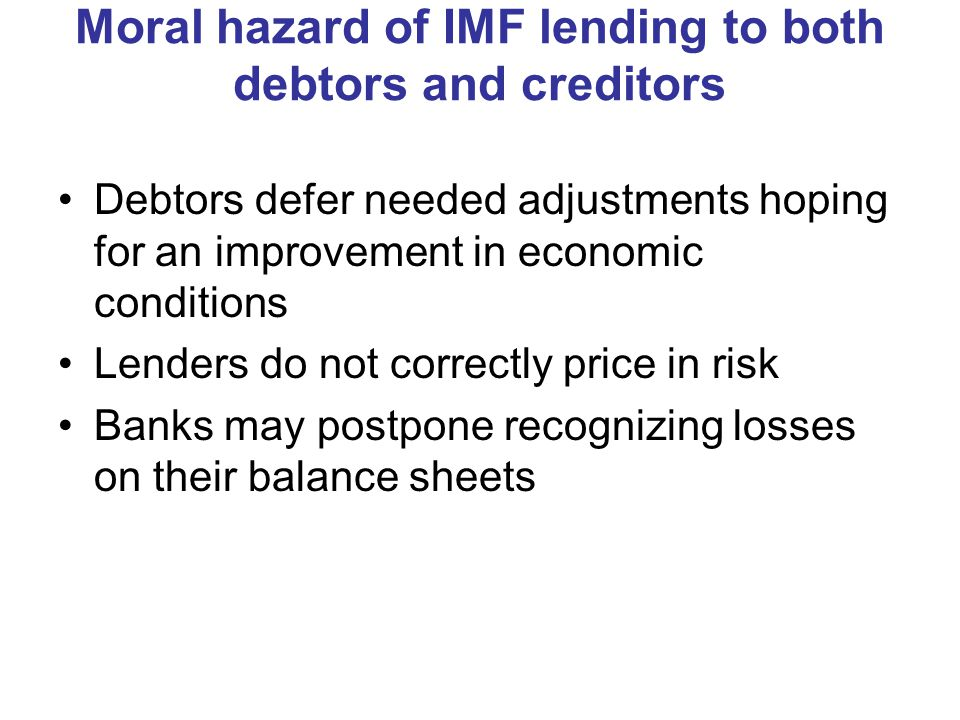 Moral hazard of IMF lending to both debtors and creditors