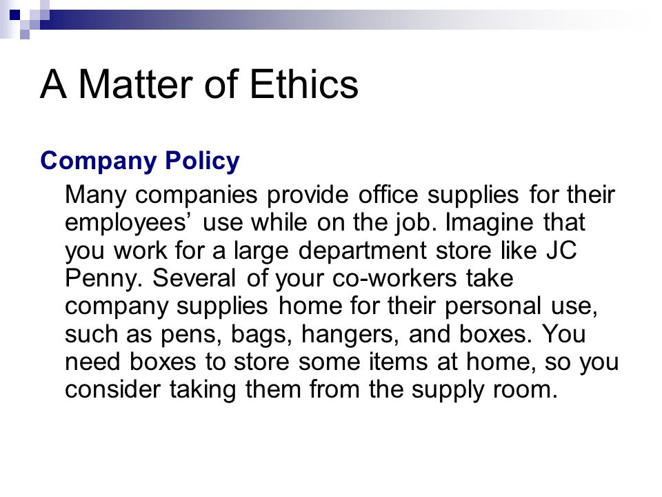 A Matter of Ethics Company Policy