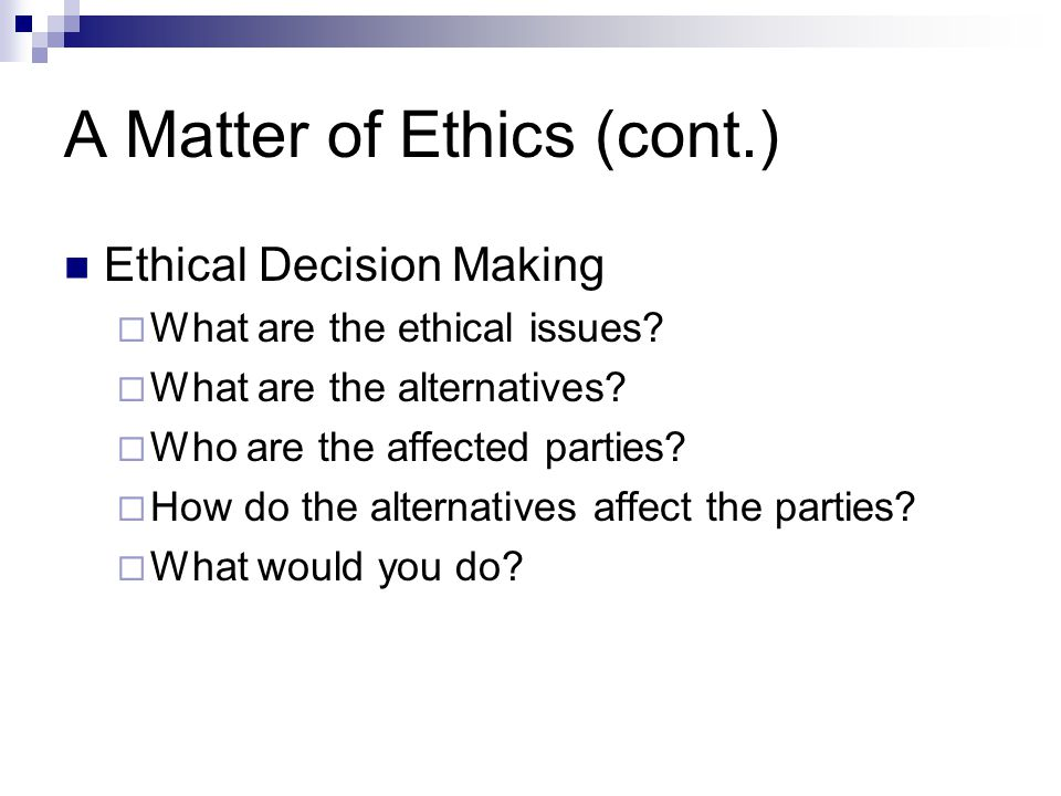 A Matter of Ethics (cont.)