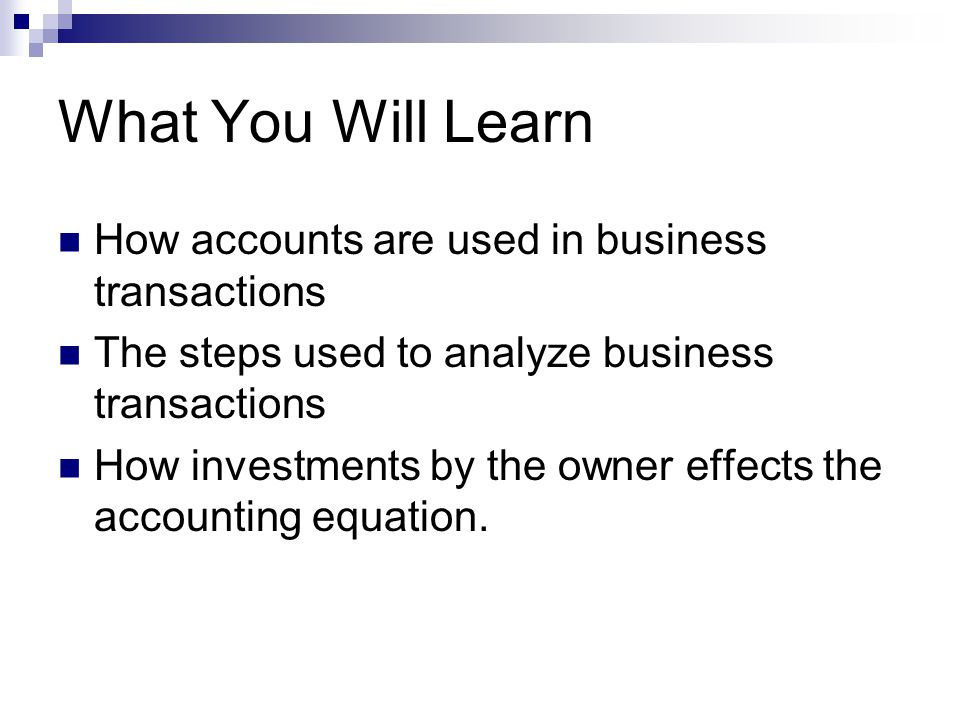 What You Will Learn How accounts are used in business transactions
