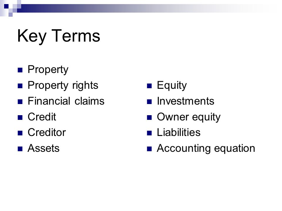 Key Terms Property Property rights Financial claims Credit Creditor