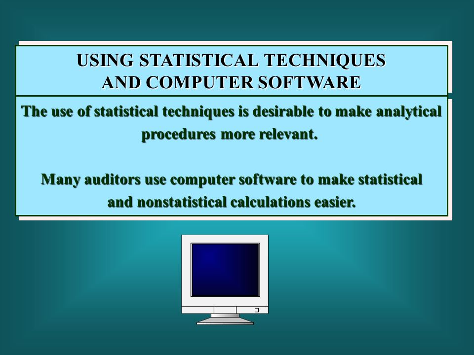 USING STATISTICAL TECHNIQUES AND COMPUTER SOFTWARE