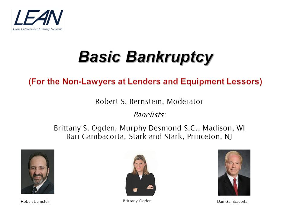 Basic Bankruptcy (For the Non-Lawyers at Lenders and Equipment Lessors)