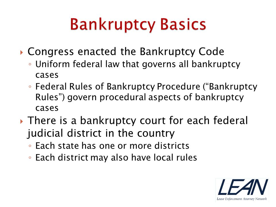Bankruptcy Basics Congress enacted the Bankruptcy Code