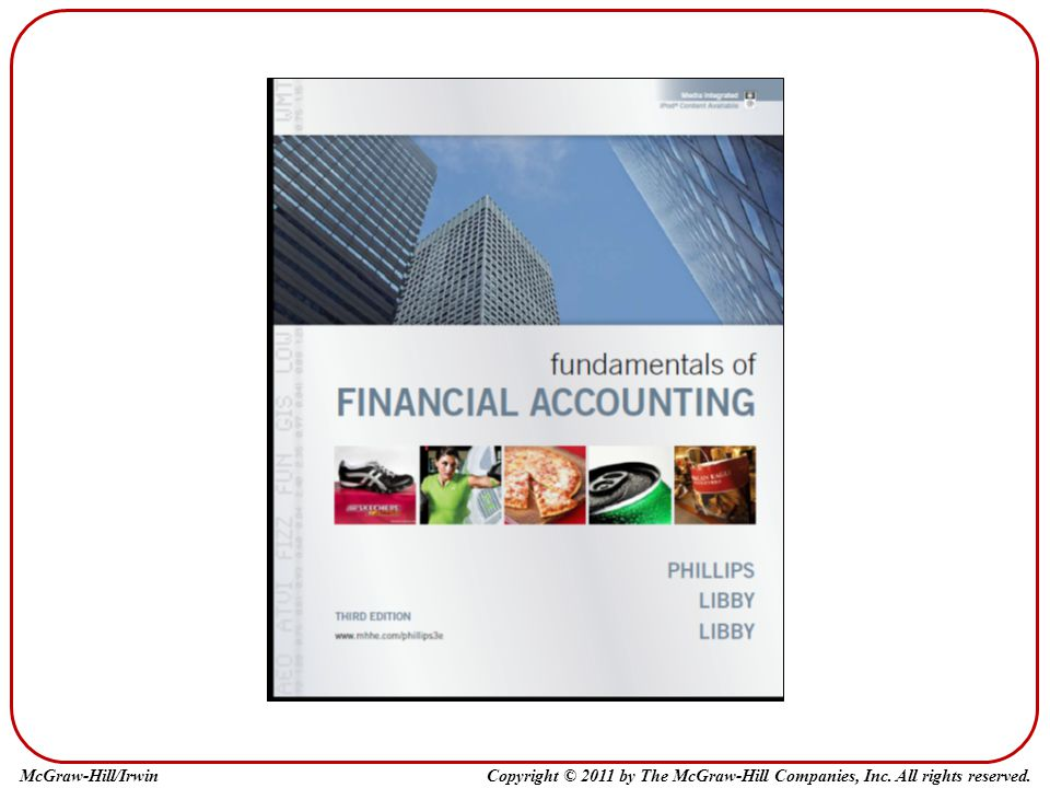 Fundamentals of Financial Accounting 3e by Phillips, Libby, and Libby.