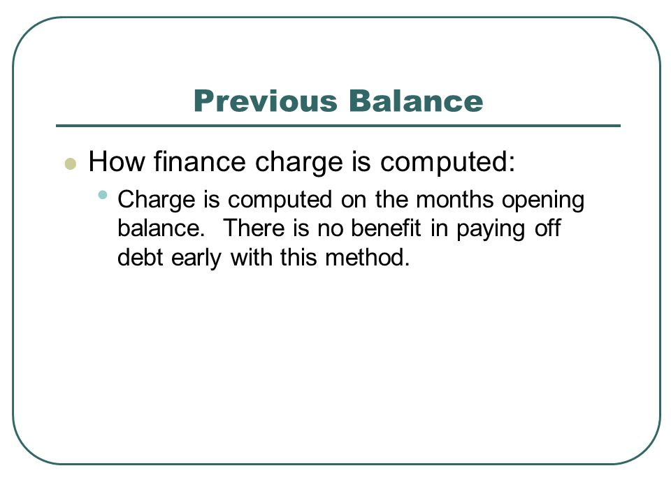 Previous Balance How finance charge is computed: